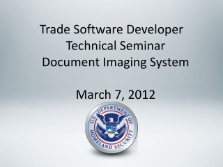 Trade Software Developer Technical Seminar Document Imaging System March 7, 2012