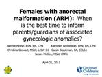 Females with anorectal malformation ARM:  When is the best time to inform parents