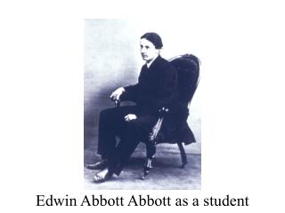 Edwin Abbott Abbott as a student