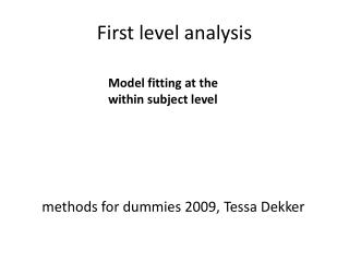 First level analysis