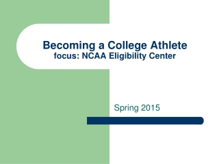 Becoming a College Athlete focus: NCAA Eligibility Center