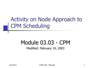 Activity on Node Approach to CPM Scheduling