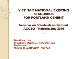 VIET NAM NATIONAL EXISTING STANDARDS  FOR PORTLAND CEMENT  Seminar on Standards on Cement  ACCSQ - Malaysia, July 2010 …