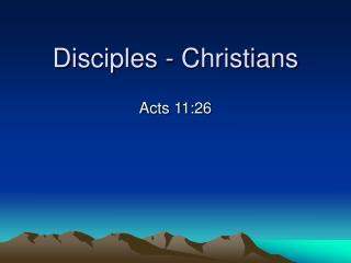 Disciples - Christians