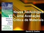 Novas Tecnologias uma Avalia  o Cr tica de Materiais