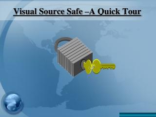 Visual Source Safe –A Quick Tour