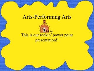 Arts-Performing Arts