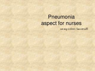 Pneumonia aspect for nurses