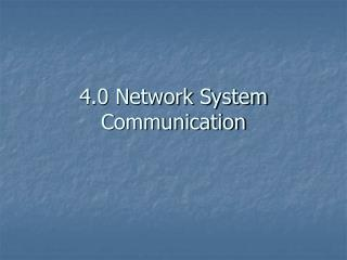 4.0 Network System Communication