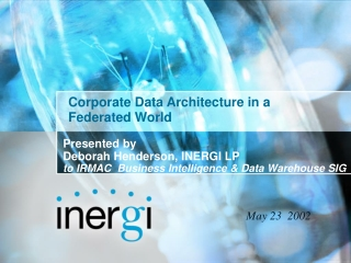 Corporate Data Architecture in a  Federated World