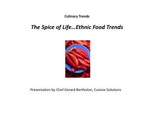 Culinary Trends The Spice of Life…Ethnic Food Trends