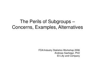 The Perils of Subgroups –  Concerns, Examples, Alternatives