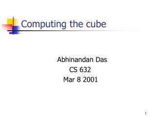 Computing the cube