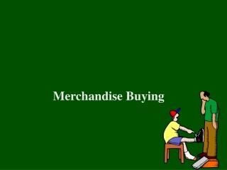 Merchandise Buying