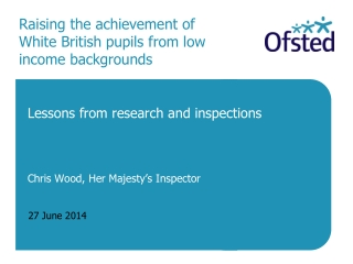 Raising the achievement of  White British pupils from low  income backgrounds