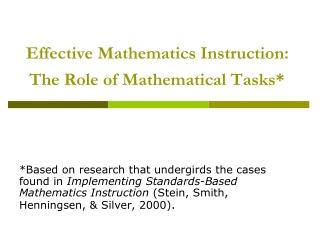 Effective Mathematics Instruction: The Role of Mathematical Tasks*