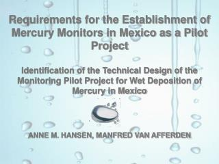 Requirements for the Establishment of Mercury Monitors in Mexico as a Pilot Project   Identification of the Technical De