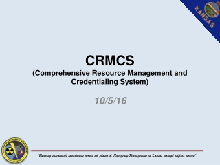CRMCS  (Comprehensive Resource Management and Credentialing System)