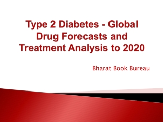 Type 2 Diabetes - Global Drug Forecasts and Treatment Analysis to 2020