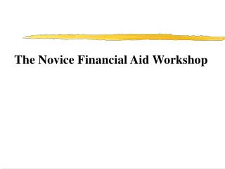 The Novice Financial Aid Workshop