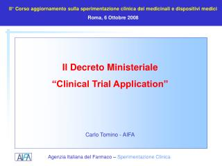 Il Decreto Ministeriale   Clinical Trial Application