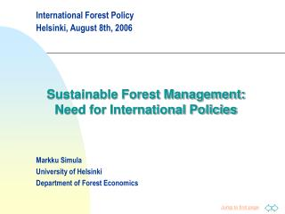 International Forest Policy  Helsinki, August 8th, 2006