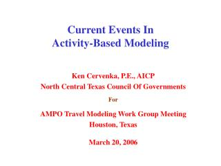 Current Events In Activity-Based Modeling