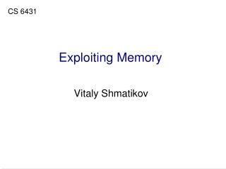 Exploiting Memory