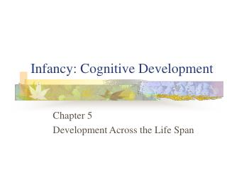 Infancy: Cognitive Development