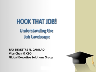 RAY SILVESTRE N. CANILAO Vice-Chair & CEO Global Executive Solutions Group
