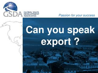 Can you speak export