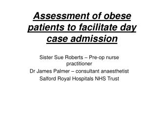 Assessment of obese patients to facilitate day case admission