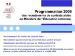 Programmation 2006  des recrutements de contrats aid s  au Minist re de l  ducation nationale