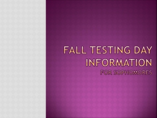 FALL Testing DAY Information for Sophomores