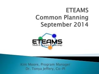 ETEAMS  Common  Planning  September 2014