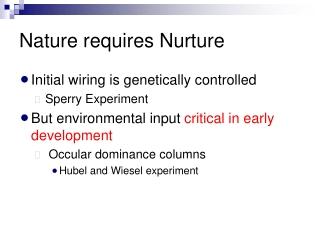 Nature requires Nurture