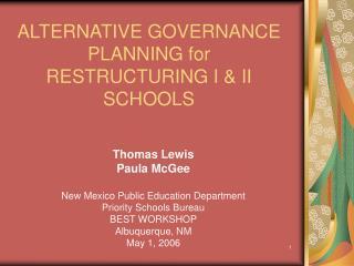 ALTERNATIVE GOVERNANCE PLANNING for RESTRUCTURING I & II SCHOOLS