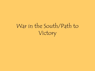 War in the South/Path to Victory
