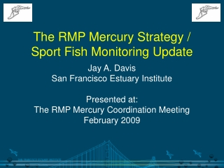 The RMP Mercury Strategy /  Sport Fish Monitoring Update