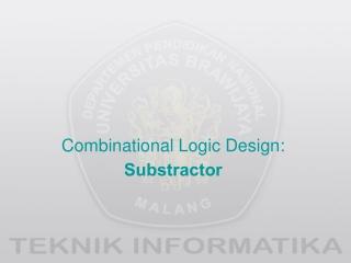 Combinational Logic Design: Substractor