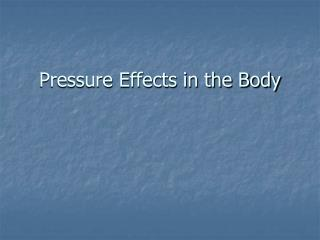 Pressure Effects in the Body
