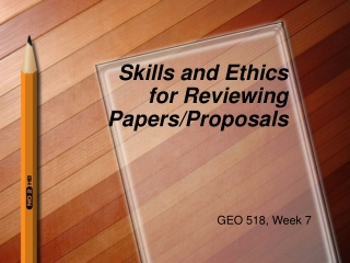 Skills and Ethics for Reviewing Papers/Proposals