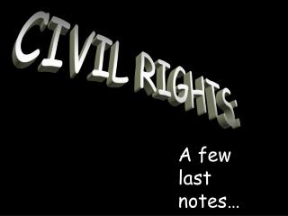 CIVIL RIGHTS: