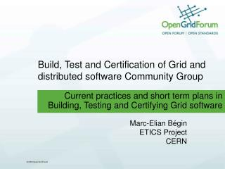 Build, Test and Certification of Grid and distributed software Community Group