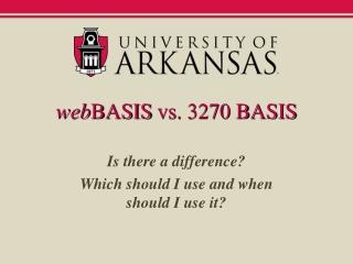 web BASIS  vs. 3270 BASIS