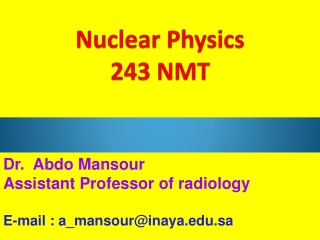 Nuclear Physics 243 NMT