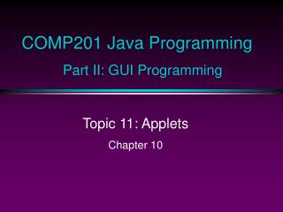 COMP201 Java Programming Part II: GUI Programming
