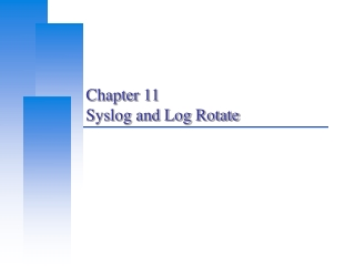 Chapter 11 Syslog and Log Rotate