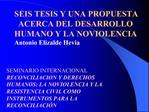 SEIS TESIS Y UNA PROPUESTA ACERCA DEL DESARROLLO HUMANO Y LA NOVIOLENCIA                                   Antonio Eliza