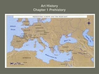 Art History Chapter 1 Prehistory